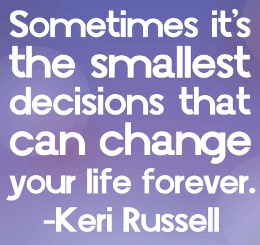 making a life changing decision It becomes even harder with important, life-changing decisions in her humorous and candid style, karen wolff of christian-books-for-womencom examines the concepts of judgment and discernment from a biblical standpoint and offers four keys to making right decisions.